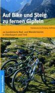 Auf Bike und Steig zu fernen Gipfeln