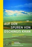 Auf den Spuren von Dschingis Khan