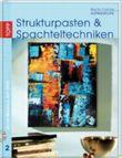 Aufbaukurs: Strukturpasten & Spachteltechniken