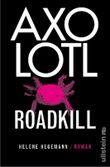 Axolotl Roadkill
