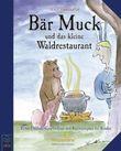 Bär Muck und das kleine Waldrestaurant
