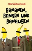 Bananen, Banken und Banausen...