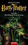 Barry Trotter und die überflüssige Fortsetzung