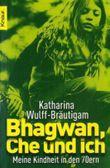 Bhagwan, Che und ich