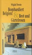 Bombardiert Belgien!. Brot und Gürtelrosen