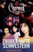 Charmed, Zauberhafte Schwestern. Bd.3
