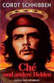 Che und andere Helden