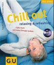 Chill out, relaxing & refreshing, m. Audio-CD