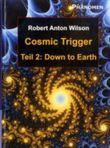 Cosmic Trigger. Bd.2