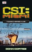 CSI: Miami - Todsicheres Alibi