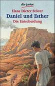 Daniel und Esther, Die Entscheidung