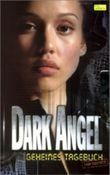 Dark Angel, Geheimes Tagebuch