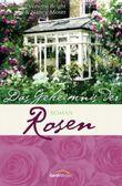 Das Geheimnis der Rosen
