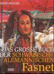 Das grosse Buch der schwäbisch-alemannischen Fasnet