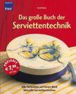 Das große Buch der Serviettentechnik