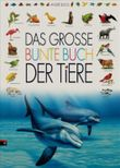 Das große bunte Buch der Tiere