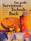 Das große Servietten-Technik-Buch