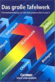 Das große Tafelwerk, ein Tabellen- und Formelwerk für den mathematisch-naturwissenschaftlichen Unterricht in den Sekundarstufen I und II