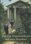 Das Gut Stepantschikowo und seine Bewohner
