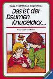Das ist der Daumen Knudeldick. Fingerspiele und Rätsel