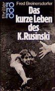Das kurze Leben des K. Rusinski