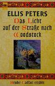 Das Licht auf der Straße nach Woodstock. Bruder Cadfael erzählt.