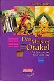Das Meister- Orakel. Die Synthese von Tarot und I Ging.
