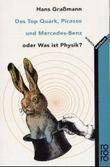 Das Top Quark, Picasso und Mercedes-Benz oder Was ist Physik?