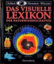 Das visuelle Lexikon der Naturwissenschaften