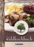 Das Waldkochbuch