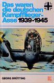 Das waren die deutschen Kampfflieger-Asse 1939-1945
