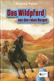 Das Wildpferd aus den roten Bergen
