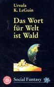 Das Wort für Welt ist Wald