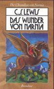 Die Chroniken von Narnia - Das Wunder von Narnia