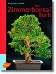Das Zimmerbonsai-Buch
