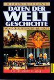 Daten der Weltgeschichte. Von der Altsteinzeit bis heute.