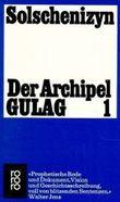 Der Archipel GULAG. Bd.1