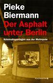Der Asphalt unter Berlin