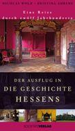 Der Ausflug in die Geschichte Hessens
