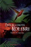Der blutrote Kolibri