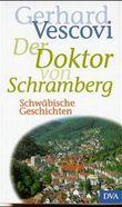Der Doktor von Schramberg. Schwäbische Geschichten