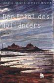 Der Enkel des Holländers. Nordseeroman aus dem 17. Jahrhundert