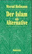 Der Islam als Alternative