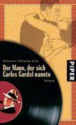 Der Mann, der sich Carlos Gardel nannte