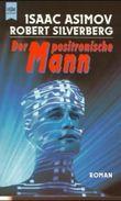 Der positronische Mann. Der 200 Jahre Mann