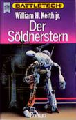 Der Söldnerstern. Battletech. Zweiter Roman der Gray Death- Trilogie.
