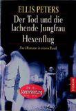 Der Tod und die lachende Jungfrau / Hexenflug. Zwei Romane in einem Band.