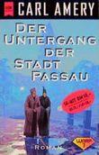 Der Untergang der Stadt Passau.