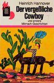 Der vergeßliche Cowboy und andere Mitmachgeschichten