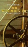 Der Wundertäter. Bd.2